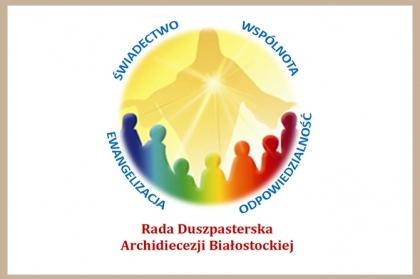 Komunikat z IX. posiedzenia Rady Duszpasterskiej Archidiecezji Białostockiej